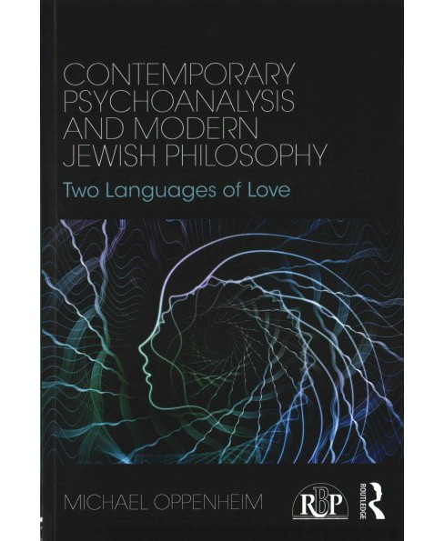 Contemporary Psychoanalysis and Modern Jewish Philosophy : Two Languages of Love (Paperback) (Michael - image 1 of 1