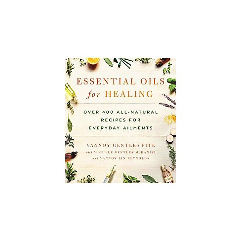 Essential Oils For Healing Over 400 All Natural Recipes For