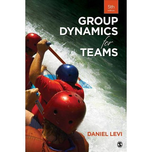Group Dynamics for Teams - 5th Edition by  Daniel J Levi (Paperback) - image 1 of 1