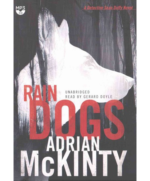 Rain Dogs (Unabridged) (MP3-CD) (Adrian McKinty) - image 1 of 1