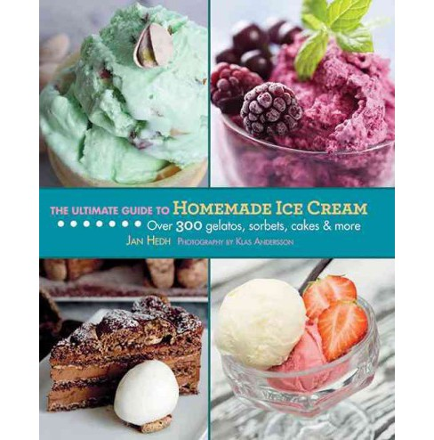 Ultimate Guide to Homemade Ice Cream (Hardcover) (Jan Hedh) - image 1 of 1