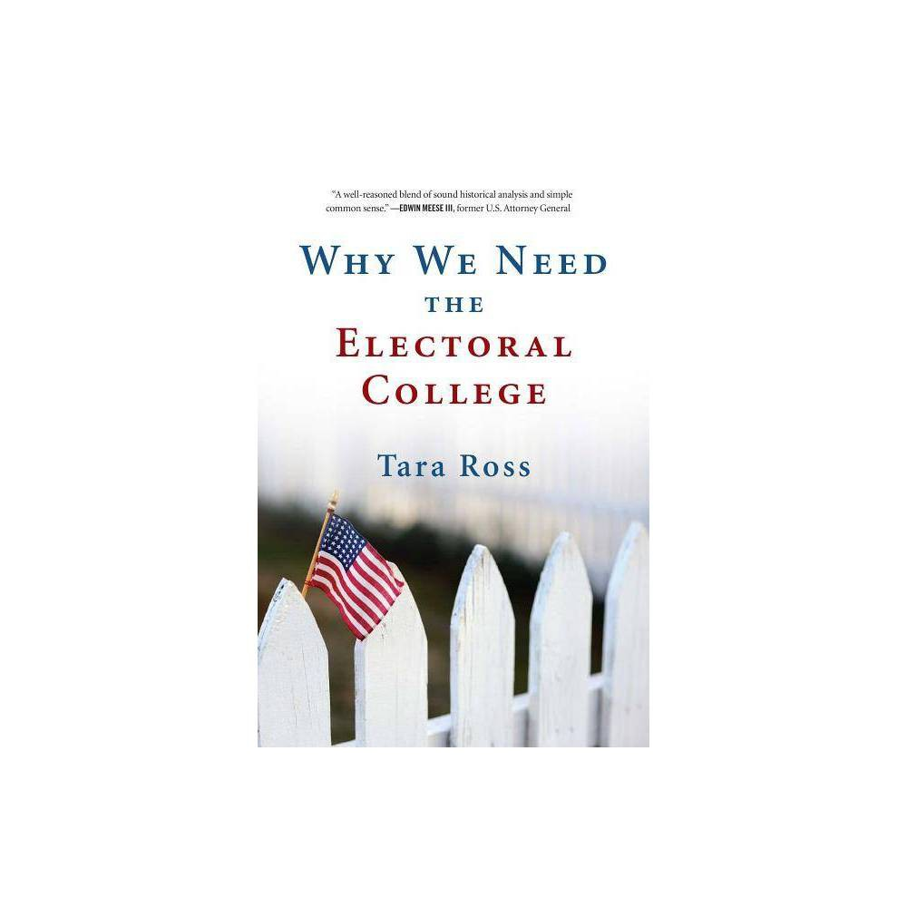 Why We Need The Electoral College By Tara Ross Paperback