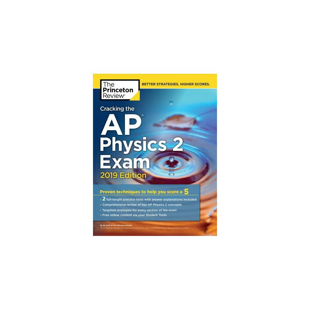 Cracking the AP Physics 2 Exam, 2019 - (Cracking the AP Physics 1&2 Exams) (Paperback)
