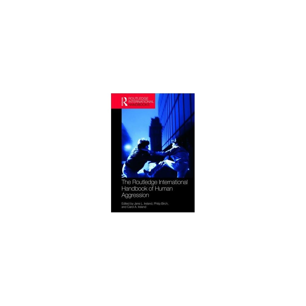 Routledge International Handbook of Human Aggression : Current Issues and Perspectives - (Hardcover)
