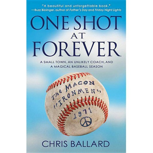 One Shot at Forever - by  Chris Ballard (Paperback) - image 1 of 1