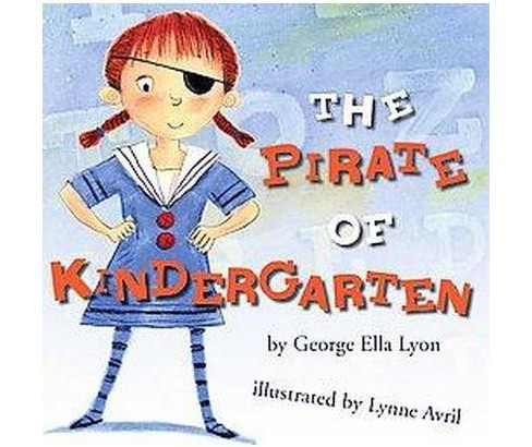 Pirate of Kindergarten (School And Library) (George Ella Lyon) - image 1 of 1