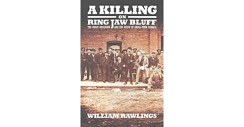 Killing on Ring Jaw Bluff : The Great Recession and the Death of Small-Town Georgia (Reprint) - image 1 of 1