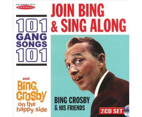 Bing Crosby - Join Bing And Sing Along:101 Gang Son (CD) - image 1 of 1