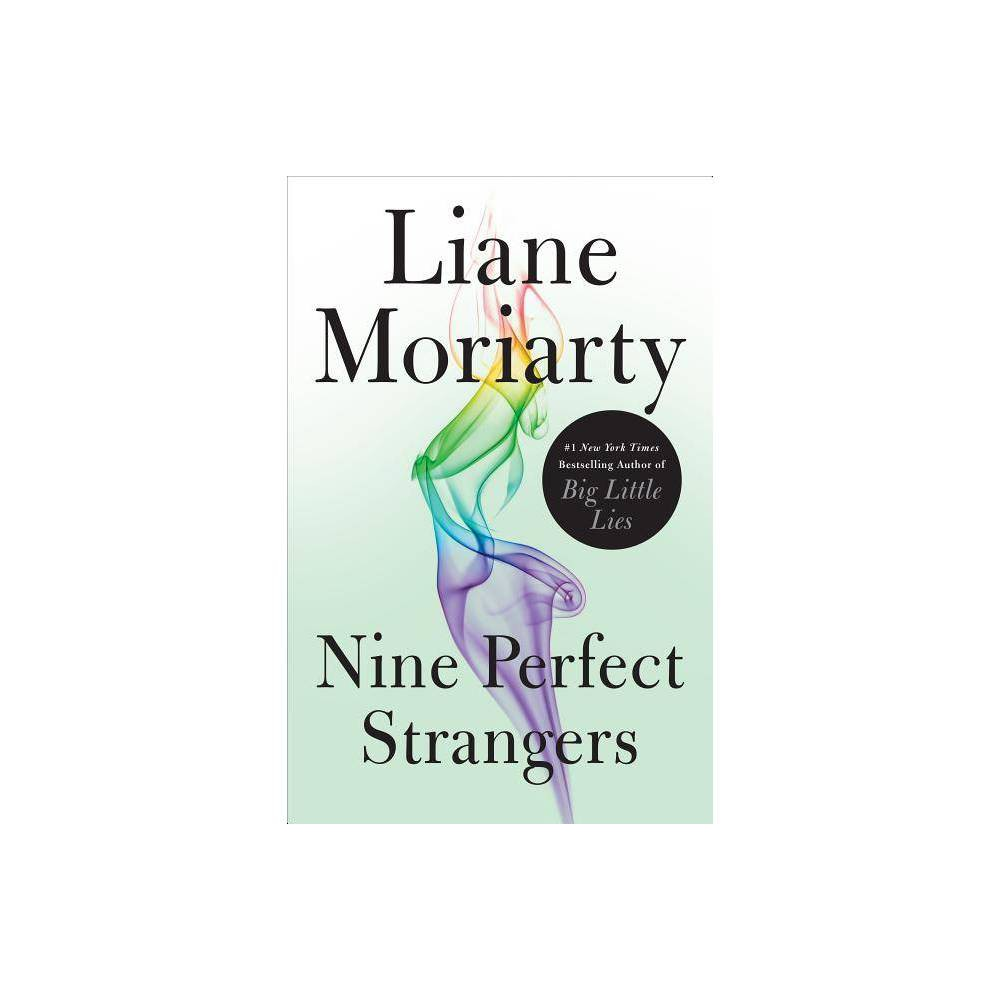 Nine Perfect Strangers - by Liane Moriarty (Hardcover) Nine Perfect Strangers - by Liane Moriarty (Hardcover)