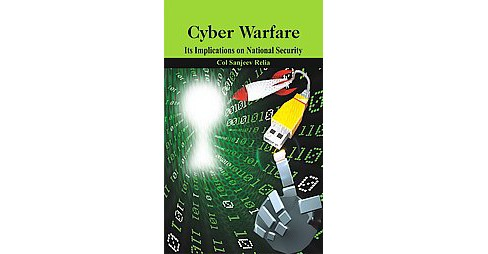 Cyber Warfare : Its Implications on National Security (Hardcover) (Sanjeev Relia) - image 1 of 1
