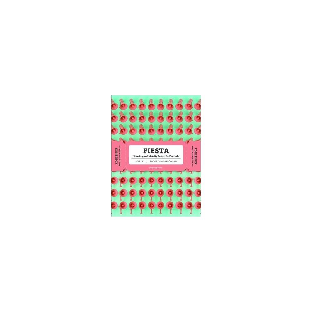 Fiesta : Branding and Identity Design for Festivals - (Hardcover)