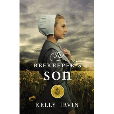 The Beekeeper's Son - (Amish of Bee County) by  Kelly Irvin (Paperback)