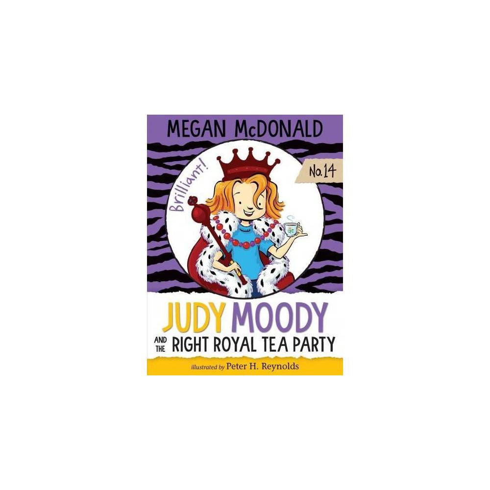 Judy Moody and the Right Royal Tea Party - Reprint (Judy Moody) by Megan McDonald (Paperback)