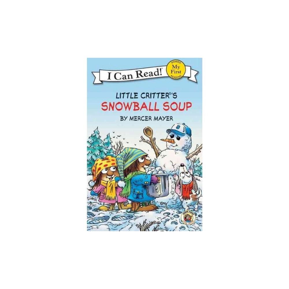 Little Critter Snowball Soup by Mercer Mayer