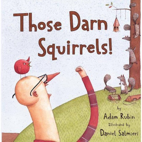 Those Darn Squirrels! - by  Adam Rubin (Hardcover) - image 1 of 1