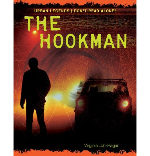 Hookman -  (Urban Legends: Don't Read Alone!) by Virginia Loh-Hagan (Paperback) - image 1 of 1