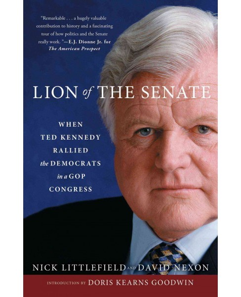 Lion of the Senate : When Ted Kennedy Rallied the Democrats in a GOP Congress (Reprint) (Paperback) - image 1 of 1