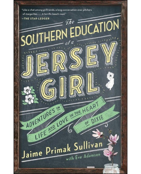Southern Education of a Jersey Girl : Adventures in Life and Love in the Heart of Dixie (Reprint) - image 1 of 1