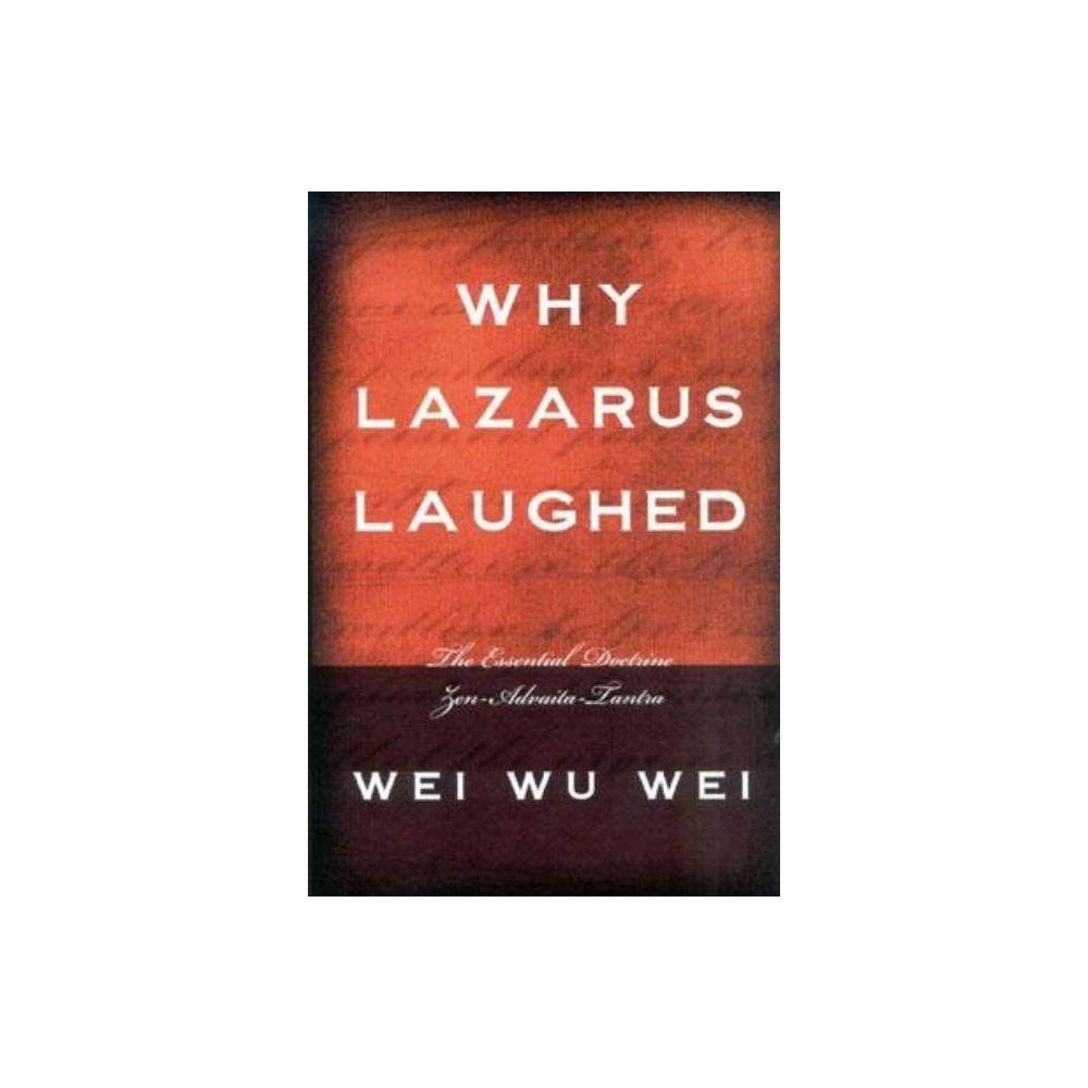 Why Lazarus Laughed By Wei Wu Wei Paperback