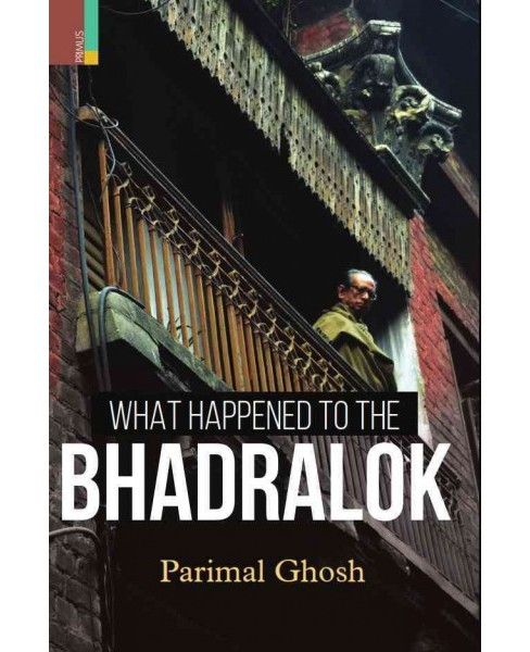 What Happened to the Bhadralok? (Hardcover) (Parimal Ghosh) - image 1 of 1
