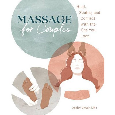 Massage for Couples - by Ashley Dwyer (Paperback)