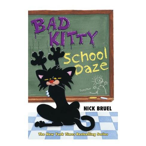 Bad Kitty School Daze - by Nick Bruel - image 1 of 1