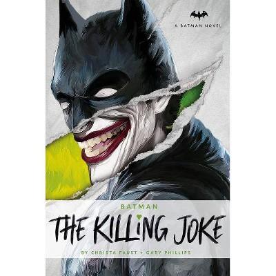 DC Comics Novels - Batman: The Killing Joke - by  Christa Faust & Gary Phillips (Paperback)