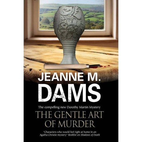 The Gentle Art of Murder - (Dorothy Martin Mystery) by  Jeanne M Dams (Hardcover) - image 1 of 1