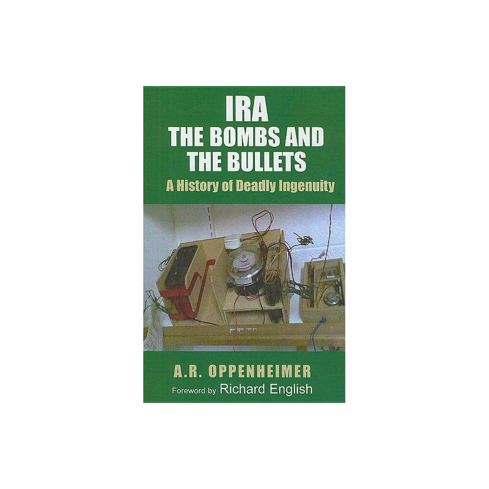 Ira The Bombs And The Bullets By A R Oppenheimer Paperback