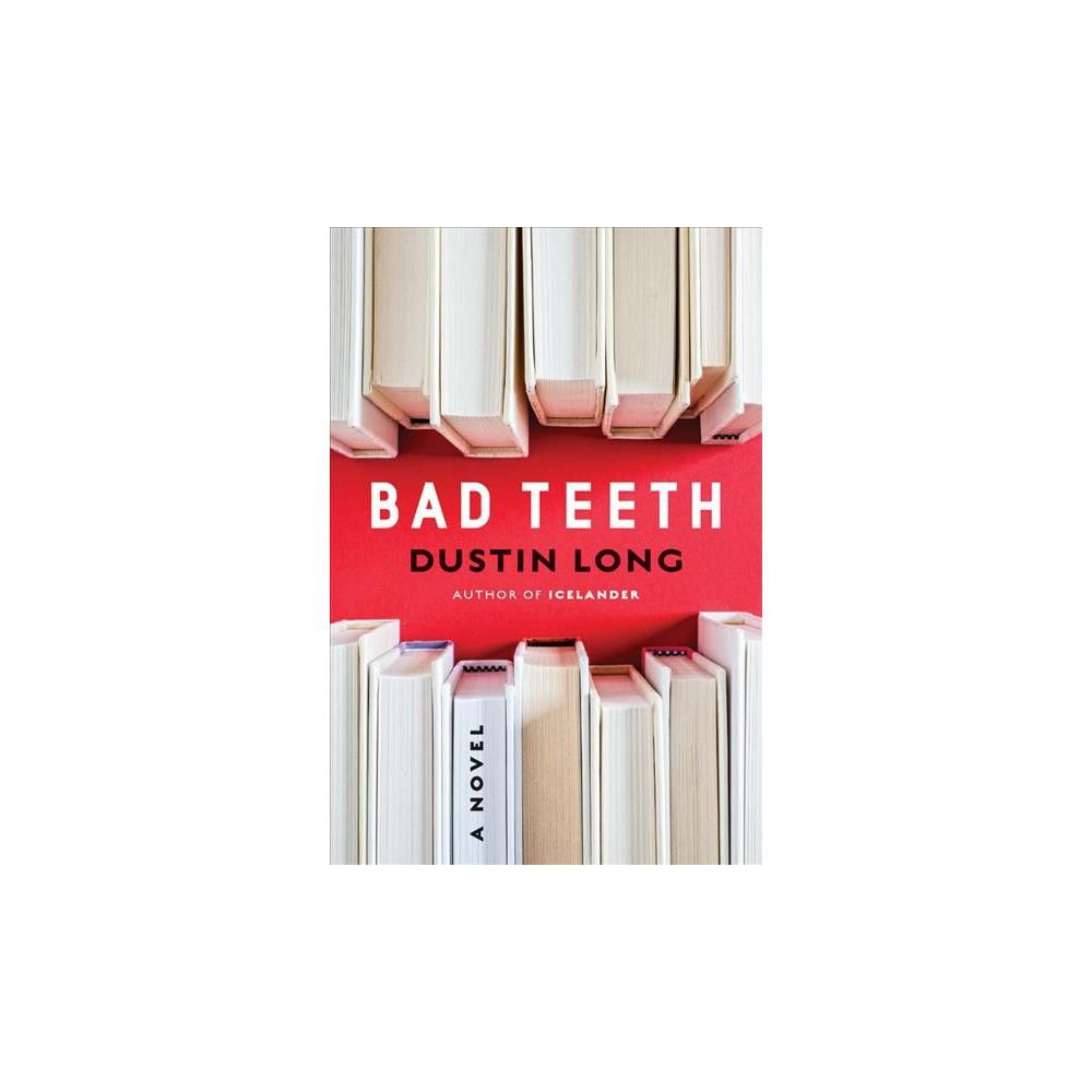 Bad Teeth (Reprint) (Paperback) (Dustin Long)