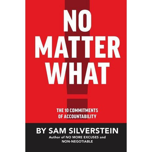 No Matter What - (No More Excuses) by  Sam Silverstein (Hardcover) - image 1 of 1