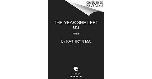 Year She Left Us (Reprint) (Paperback) (Kathryn Ma) - image 1 of 1