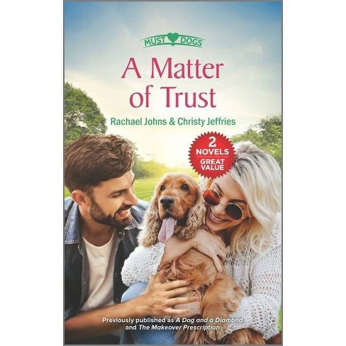 A Matter of Trust - by  Rachael Johns & Christy Jeffries (Paperback) - image 1 of 1
