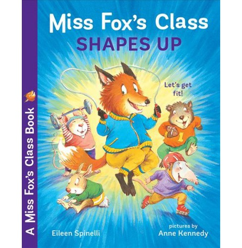 Miss Fox's Class Shapes Up -  Reprint (Miss Fox's Class) by Eileen Spinelli (Paperback) - image 1 of 1