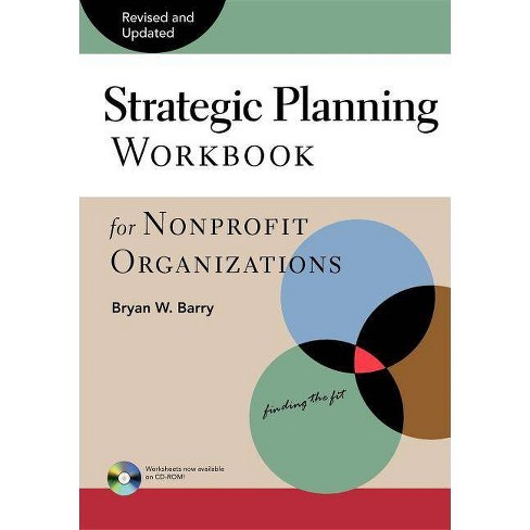Strategic Planning Workbook for Nonprofit Organizations - 2 Edition by  Bryan W Barry (Paperback) - image 1 of 1