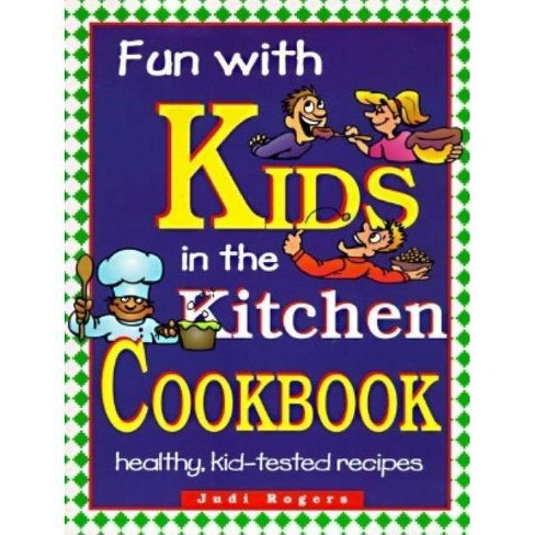 Fun with Kids in the Kitchen, Spiral - by  Judi Rogers (Paperback) - image 1 of 1