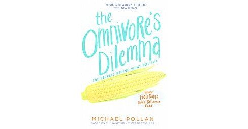 Omnivore's Dilemma : The Secrets Behind What You Eat, Young Readers Edition (Reprint) (Paperback) - image 1 of 1