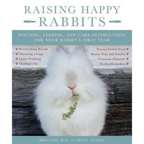 Raising Happy Rabbits - by  May Brittany & Ausley Penny (Paperback) - image 1 of 1