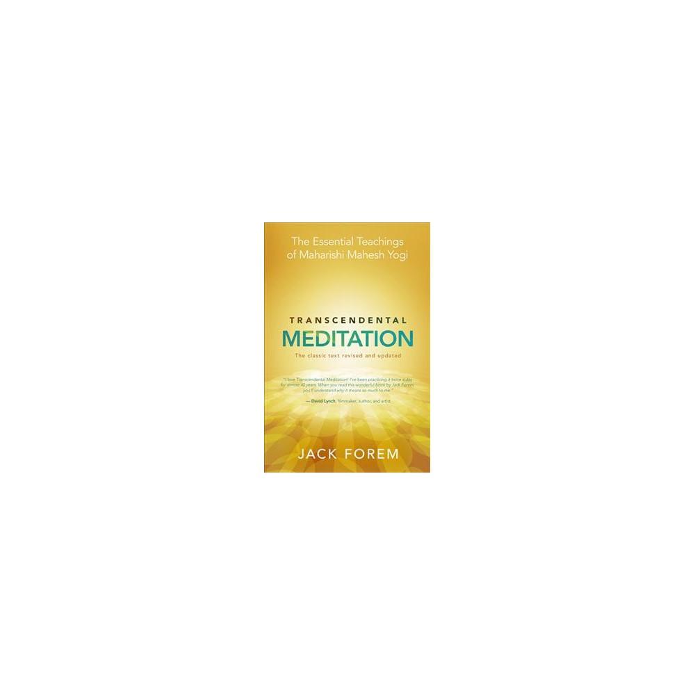Transcendental Meditation : The Essential Teachings of Maharishi Mahesh Yogi - by Jack Forem (Paperback)