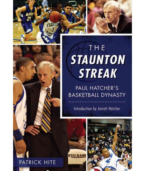Staunton Streak : Paul Hatcher's Basketball Dynasty (Paperback) (Patrick Hite) - image 1 of 1
