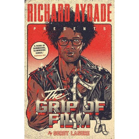 The Grip of Film - by  Richard Ayoade (Paperback) - image 1 of 1