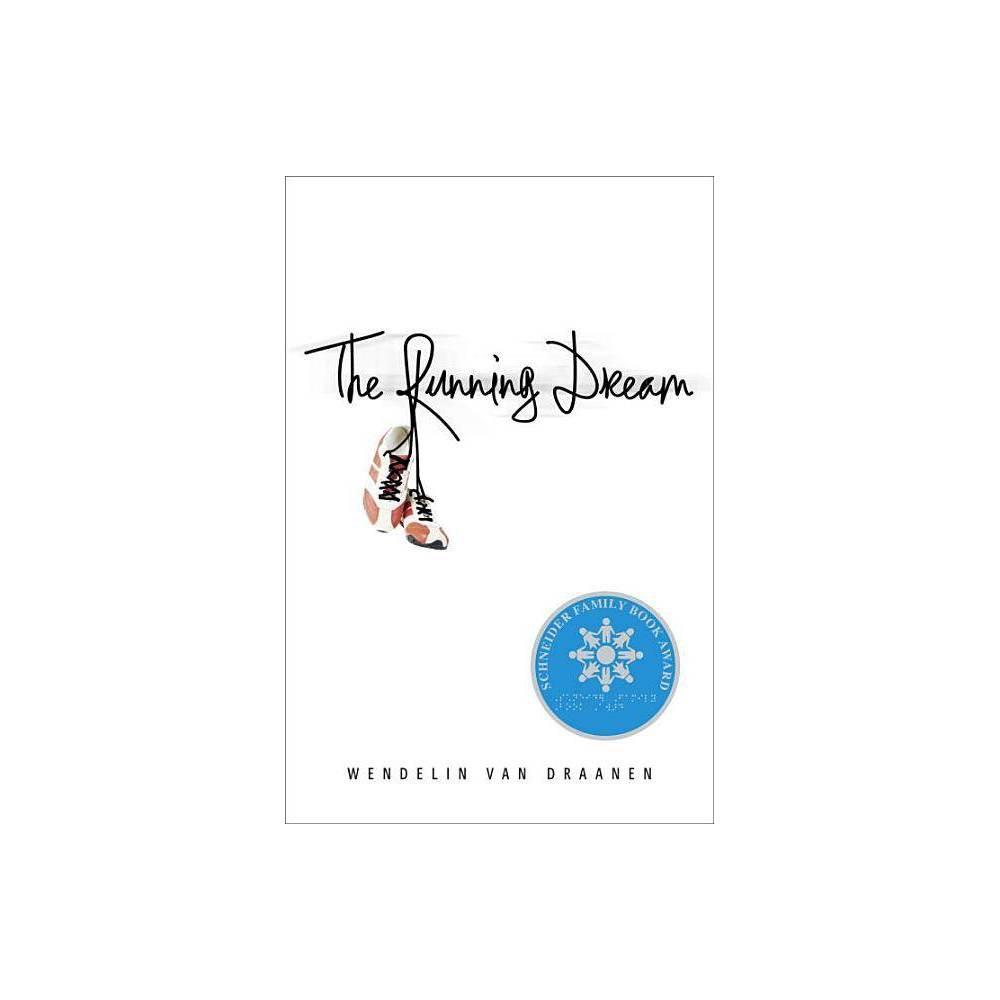 The Running Dream By Wendelin Van Draanen Hardcover