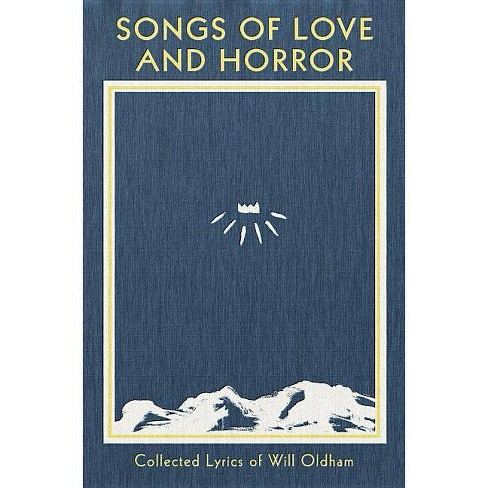Songs of Love and Horror - by  Will Oldham (Hardcover) - image 1 of 1