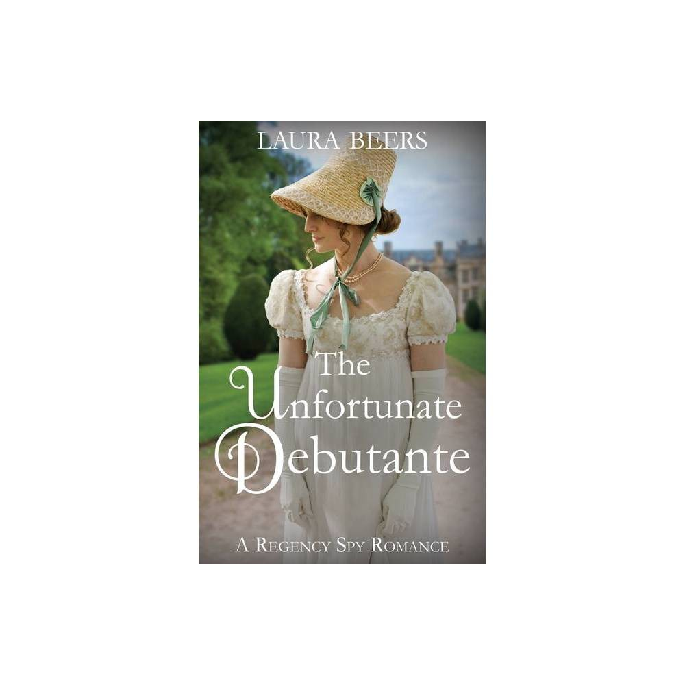 The Unfortunate Debutante The Beckett Files Book 7 By Laura Beers Paperback