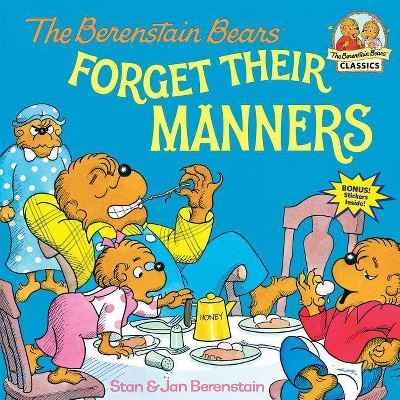 The Berenstain Bears Forget Their Manners ( First Time Books) (Paperback) by Stan Berenstain