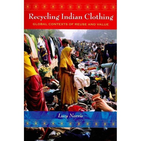 Recycling Indian Clothing - (Tracking Globalization) by  Lucy Norris (Paperback) - image 1 of 1
