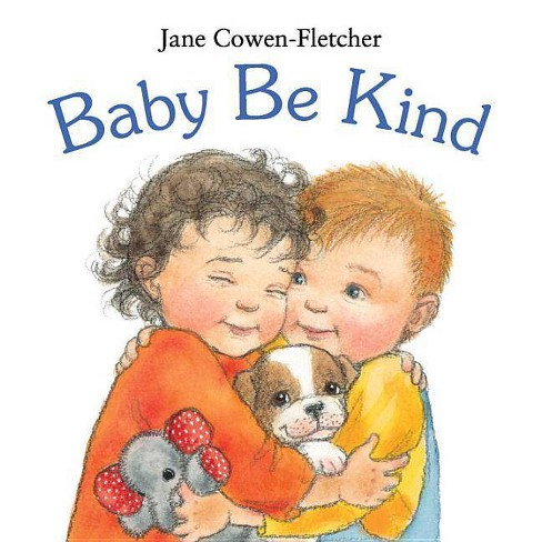 Baby Be Kind - by  Jane Cowen-Fletcher (Board_book) - image 1 of 1