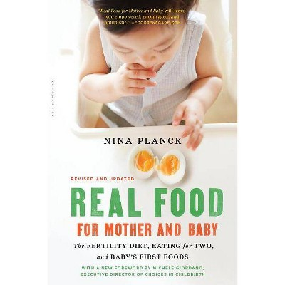 Real Food for Mother and Baby - by  Nina Planck (Paperback)