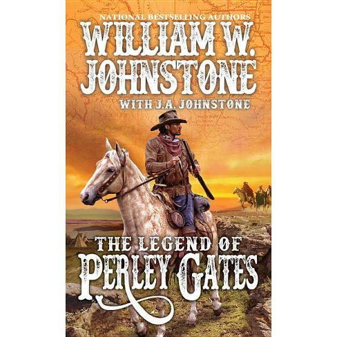 The Legend of Perley Gates - (Perley Gates Western) by  William W Johnstone & J A Johnstone (Paperback) - image 1 of 1