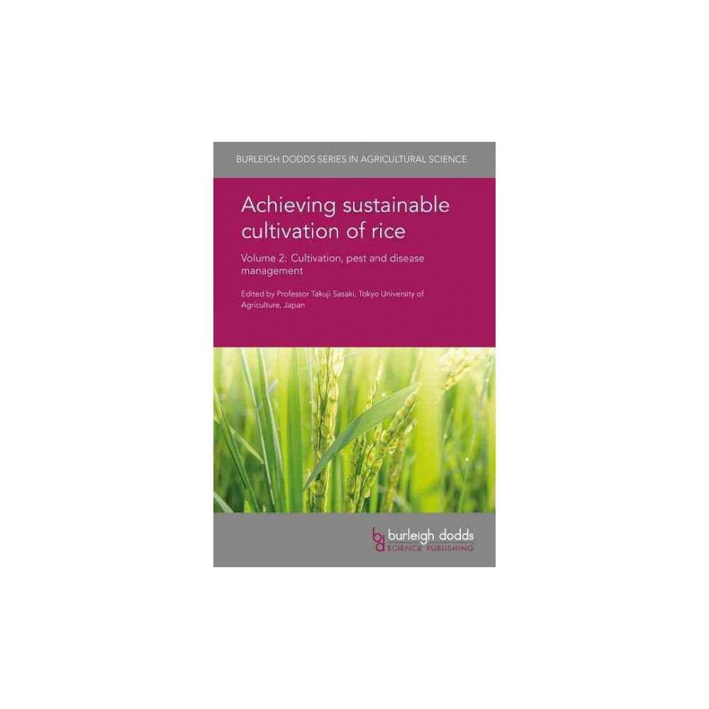 Achieving Sustainable Cultivation of Rice : Cultivation, Pest and Disease Management (Vol 2) (Hardcover)